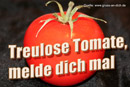Sehnsuchtsgrußkarte, Erinnerungsgrußkarte, Tomate, Text: Treulose Tomate, melde dich mal